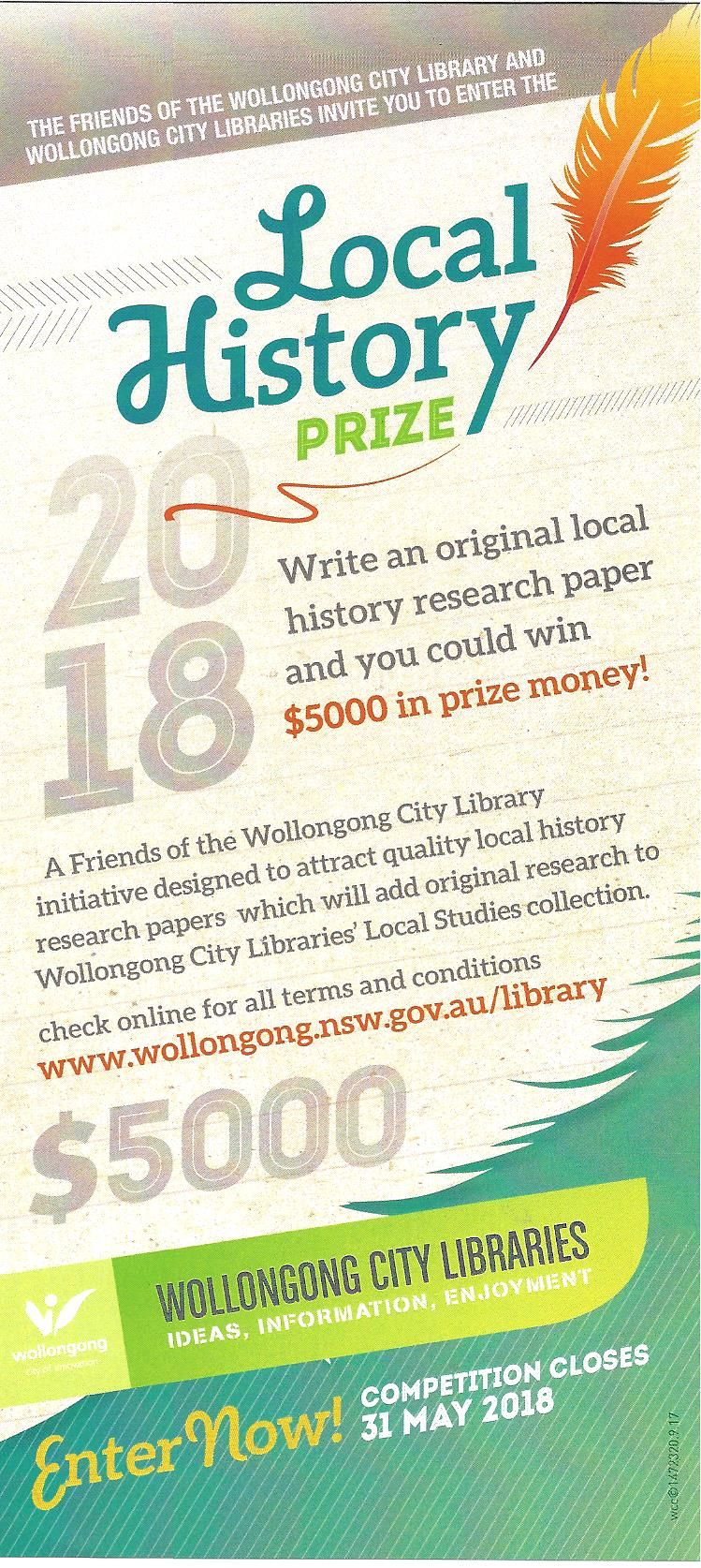 LOCAL HISTORY PRIZE - $5,000 - Sponsored by Friends of Wollongong City Library for an original research paper relating to the history of the City of Wollongong LGA.  Competition closes 31 May 2018